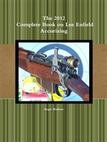 The 2012 Complete Book of Lee Enfield Accurising. Wadham.
