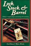 Lock Stock and Barrel. Adams, Braden.