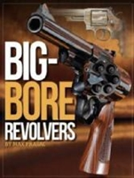 Big Bore Revolvers. Prasac