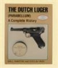The Dutch Luger. (Parabellum). A Complete History. Marten, de Vries.