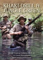 Khaki Drill & Jungle Green: British Tropical Uniforms 1939-45, Brayley, Ingram.