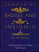 Submarine Badges and Insignia of the World – A Reference for Collectors. Prichard