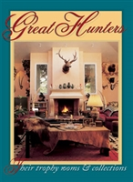 Great Hunters Vol 3. Their Trophy Rooms and Collections
