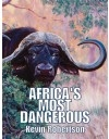 Africa's Most Dangerous,  Doctari Robertson.