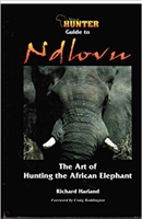 African Hunter Guide to Ndlovu The Art of Hunting the African Elephant. Harland.