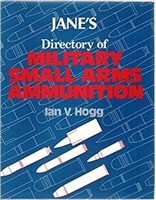 Jane's Directory of Military Small Arms Ammunition. Hogg.