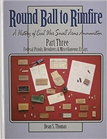 Round Ball to Rimfire: A History of Civil War Small Arms Ammunition. Part 3. Thomas.