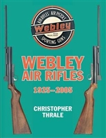 Webley Air Rifles 1925-2005. Thrale