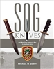 SOG Knives and More from America's War in Southeast Asia. Silvey.