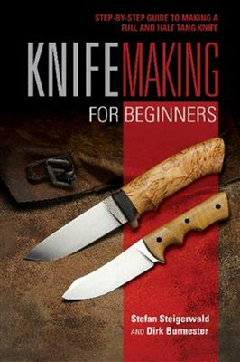 Knifemaking for Beginners. Steigerwald, Burmester,