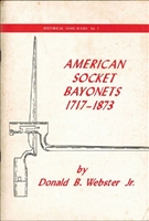 American Socket Bayonets, 1717 - 1873. Webster.