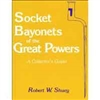 Socket Bayonets of the Great Powers. Shuey