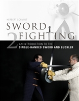 Sword Fighting 2. An Introduction to the Single-Handed Sword and Buckler. Schmidt.