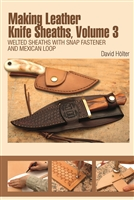 Making Leather Knife Sheaths, Volume 3. Holter.