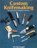Custom Knifemaking : 10 Projects from a Master Craftsman. McCreight.
