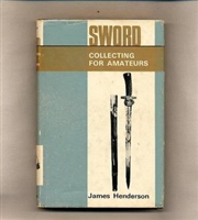 Sword Collecting for Amateurs. Henderson.