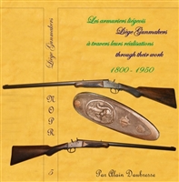 Liege Gunmakers through their Work. 1800 - 1950. Daubresse