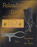 Reloading Tools of the Blackpowder Era. Vol 1. Rowe