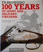 FN Browning. 100 Years of Sport and Military Firearms. Francotte, Gaier.