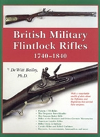 British Military Flintlock Rifles. 1710-1810 Bailey