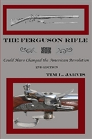 The Ferguson Rifle: Could have changed the American Revolution. Jarvis