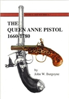 The Queen Anne Pistol 1600-1780. Burgoyne.