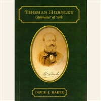 Thomas Horsley. Gunmaker of York. Baker