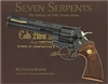 Seven Serpents. The History of Colt's Snake Guns. Brown