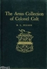 The Arms Collection of Colonel Colt. Deluxe Edn. Wilson.