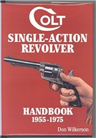 Colt Single Action Revolver Handbook. 1955-1975 Wilkerson.