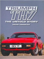 Triumph TR7: The Untold Story. Knowles.