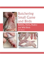 Butchering Small Game and Birds. (Rabbits, Hares, Poultry and Wild Birds). Bezzant.