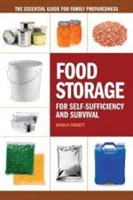 Food Storage for Self-Suffficency and Survival. Paskett.