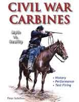 Civil War Carbines. Myths and Reality. Schiffers