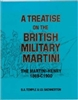 Treatise on the British Military Martini.1869 - C1900. Temple, Skennerton