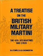Treatise on the British Military Martini.1880 -C1920. Temple, Skennerton.