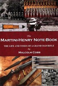 The Martini Henry Notebook. The Life and Times of a Grand Old Rifle. Cobb.