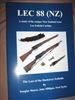 LEC 88. A  study of the unique New Zealand issue Lee Enfield Carbine. Munro, Milligan, Taylor.