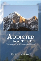 Addicted to Altitude. Confessions of a Mountain Hunter. Hampton