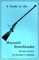 A Guide to the Maynard Breechloader. Layman
