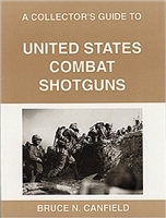 A Collectors Guide to United States Combat Shotguns. Cranfield.