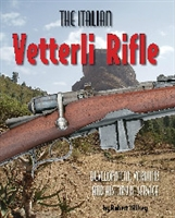 The Italian Vetterli Rifle. Wilsey