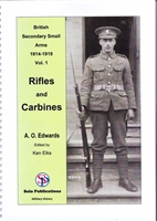 British Secondary Small Arms 1914 - 1919. Rifles and Carbines.  Vol 1. Edwards