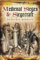 Medieval Sieges & Siegecraft. Hindley.