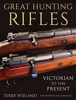 Great Hunting Rifles: Victorian to the Present. Wieland