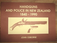 Handguns and Police in New Zealand 1840 -1990. Osborne.