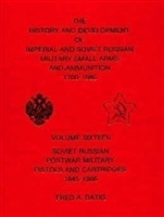 History and Development of Imperial and Soviet Russian Military Small Arms and Ammunition. Datig