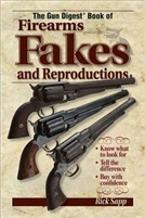 Gun Digest Book of Firearm Fakes and Reproductions. Sapp.