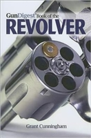Gun Digest Book of the Revolver. Cunningham.
