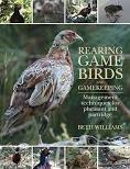 Rearing Game Birds and Gamekeeping. Williams.